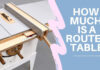 How-much-is-a-Router-Table